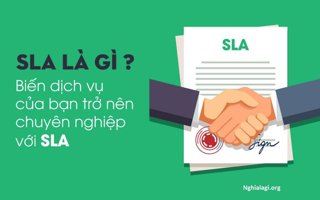 Dịch vụ SLA là gì? Xu thế quản lý dịch vụ chuyên nghiệp với SLA - Nghialagi.org