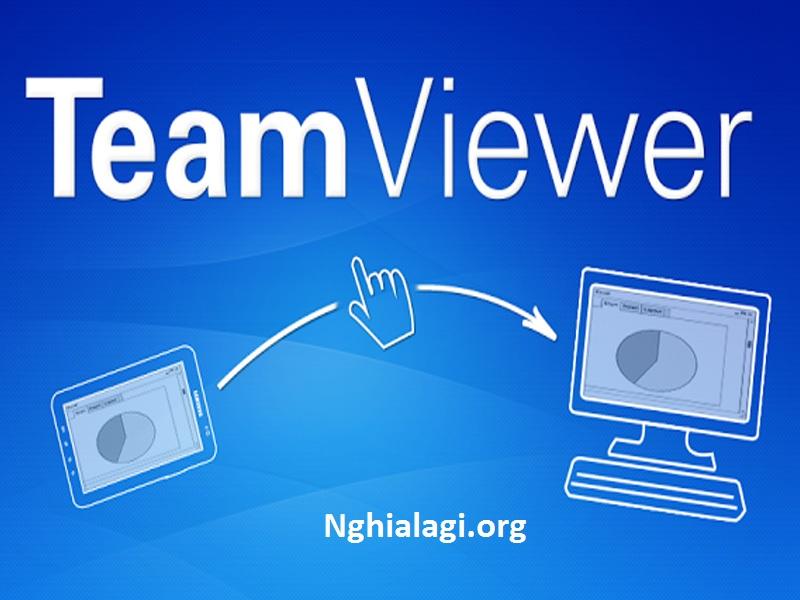 Teamviewer là gì? Khái niệm định nghĩa Teamviewer làm việc như thế nào - Nghialagi.org