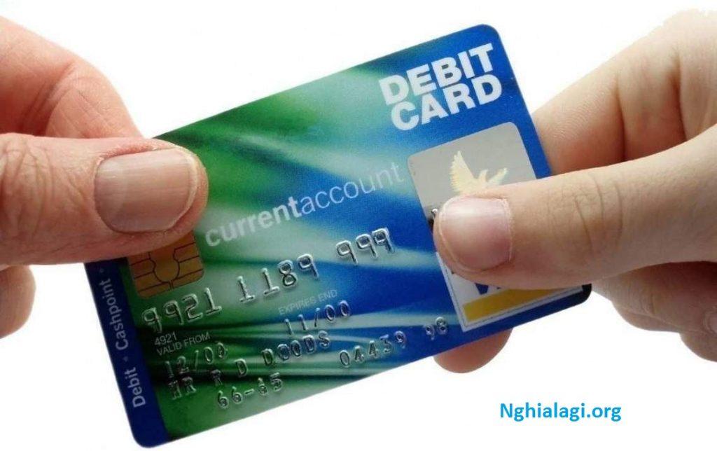Thẻ ghi nợ là gì? Kiến thức cần biết để dùng thẻ ghi nợ đúng cách - Nghialagi.org