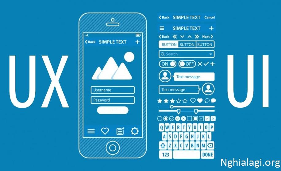 UI UX là gì? UI, UX design là gì? - Nghialagi.org