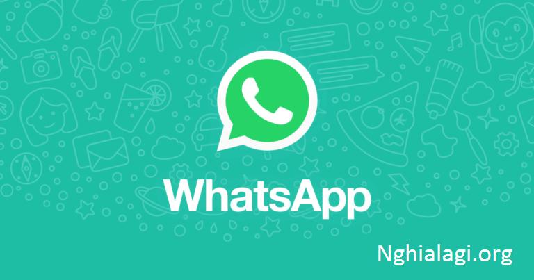 Tìm hiểu Whatsap, ưu nhược điểm của phần mềm whatsapp là gì - Nghialagi.org