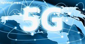 Mạng 5G là gì? Các tính năng, ứng dụng và cách thức hoạt động của nó? - Nghialagi.org
