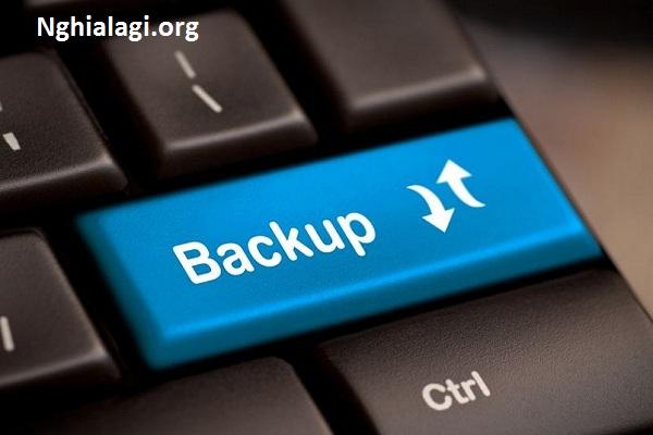 Backup là gì? Những ý nghĩa của Backup - Nghialagi.org