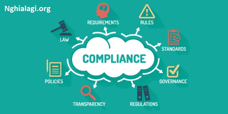 Compliance là gì? Những ý nghĩa của Compliance - Nghialagi.org