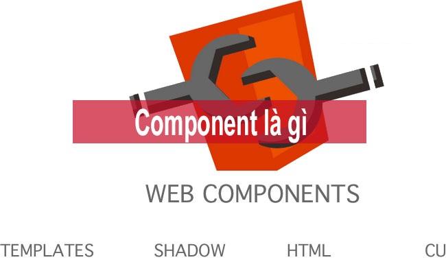 Component là gì? Hiểu về Component trong React và Vue - Nghialagi.org