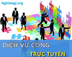 Dịch vụ công trực tuyến là gì? Những ý nghĩa của Dịch vụ công trực tuyến - Nghialagi.org