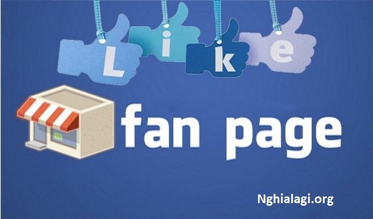 Fanpage Facebook là gì? 5 Bước tạo Fanpage chuyên nghiệp - Nghialagi.org