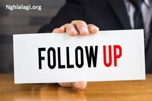 Follow Up là gì? Những ý nghĩa của Follow Up - Nghialagi.org