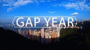 Gap Year là gì? Một năm với Gap Year, bạn có dám thử? - Nghialagi.org