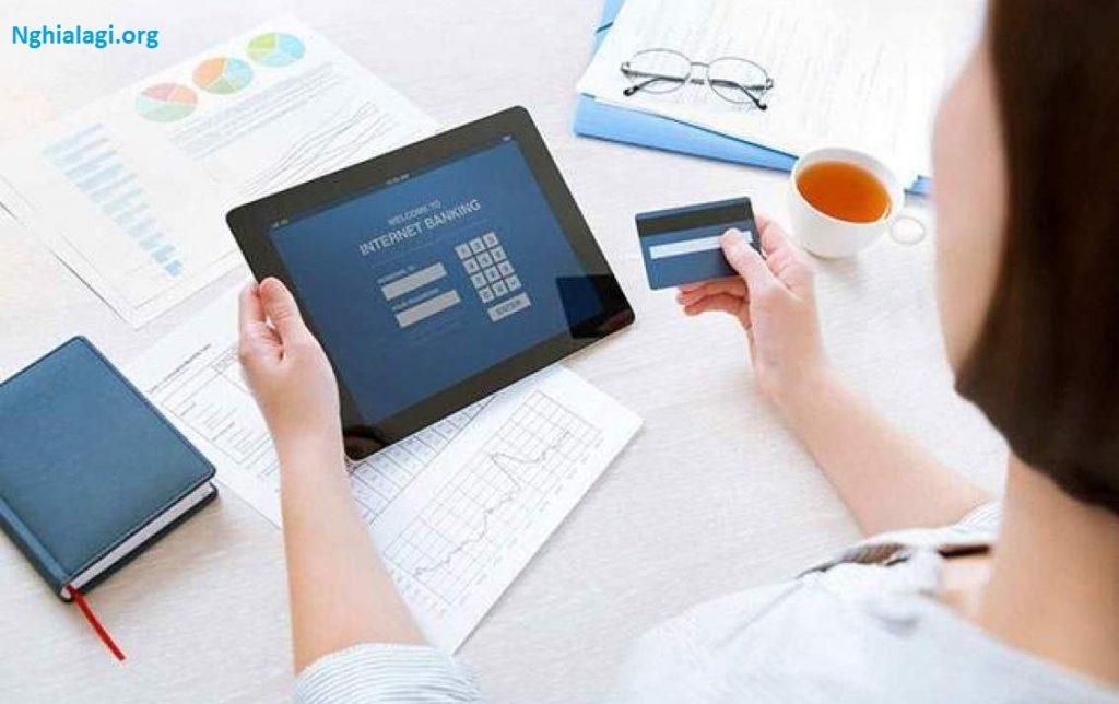 Internet Banking là gì? Câu hỏi thường gặp Internet Banking - Nghialagi.org