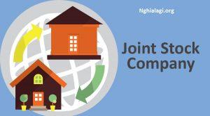 Công ty cổ phần (Joint Stock Company - JSC) là gì? Cơ cấu tổ chức quản lí ra sao? - Nghialagi.org
