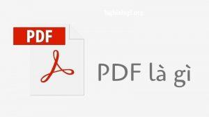 File PDF là gì? Làm thế nào xem được file PDF? - Nghialagi.org
