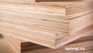 Plywood là gỗ gì? Cấu tạo, đặc điểm của gỗ Plywood - Nghialagi.org