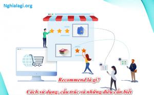 Recommend là gì? Những ý nghĩa của Recommend - Nghialagi.org