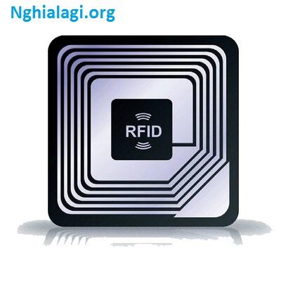 Khái niệm RFID là gì? - Tìm hiểu và ứng dụng cụ thể - Nghialagi.org