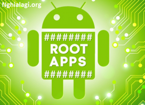 Root là gì? Có nên root thiết bị Android của bạn không? - Nghialagi.org