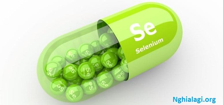 Chất Selenium là gì? Vai trò của Selenium đối với sức khoẻ - Nghialagi.org