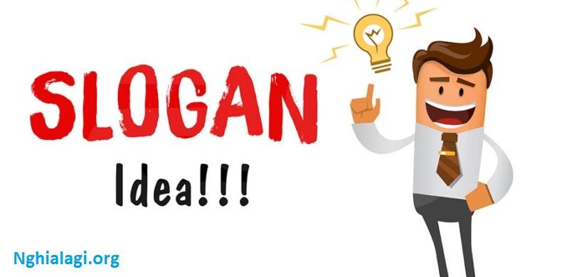 Slogan là gì? Yếu tố tạo nên 1 slogan không thể tuyệt vời hơn - Nghialagi.org