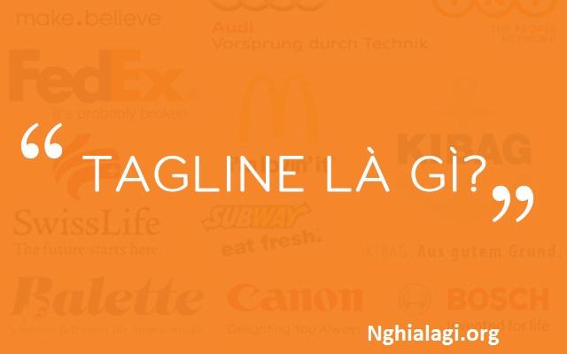 Tagline là gì? Sự khác nhau giữa tagline và slogan - Nghialagi.org