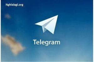 Telegram là gì? Hướng dẫn sử dụng Telegram mới nhất - Nghialagi.org