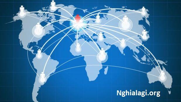 Toàn cầu hóa (Globalization) là gì? Ưu và nhược điểm của toàn cầu hóa - Nghialagi.org