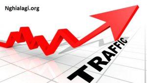 Traffic là gì? Cách tăng traffic tự nhiên cho website - Nghialagi.org