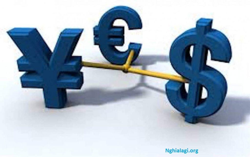 Tỷ giá hối đoái là gì ? Vai trò của tỷ giá hối đoái đối với nền kinh tế - Nghialagi.org