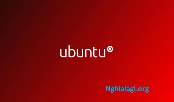 Hệ điều hành Ubuntu là gì? Có nên sử dụng Ubuntu không? - Nghialagi.org
