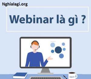 Webinar là gì? Giải Pháp Webinar chuyên nghiệp nhất - Nghialagi.org