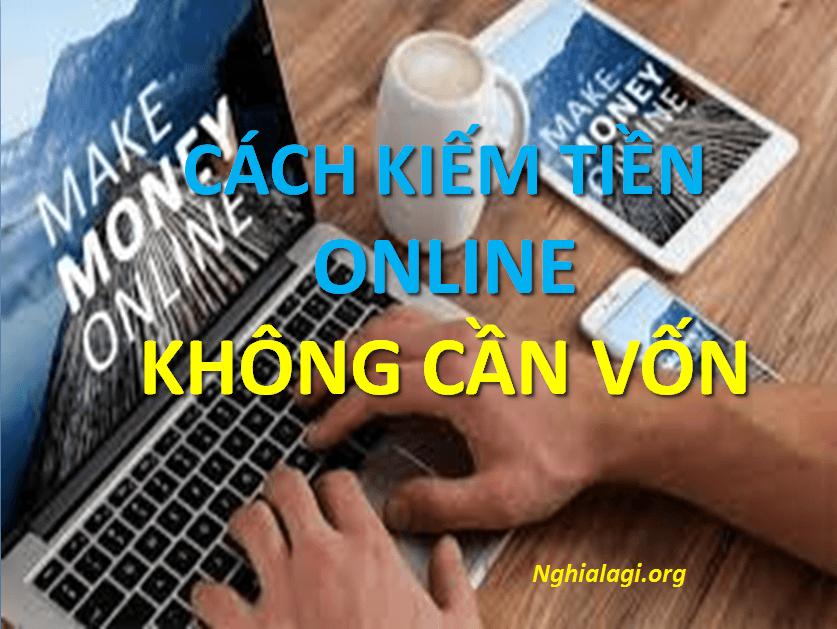 Cách kiếm tiền Online không cần vốn phổ biến nhất