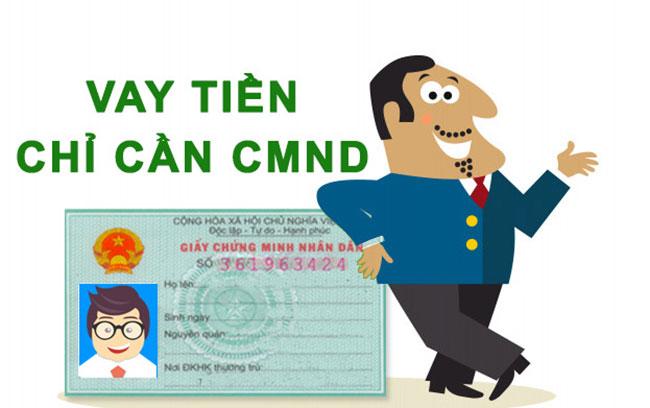 Vay tiền mặt bằng chứng minh nhân dân (CMND)