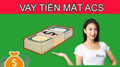 Vay tiền mặt ACS: 4 Bước đăng ký vay nhanh trong ngày.