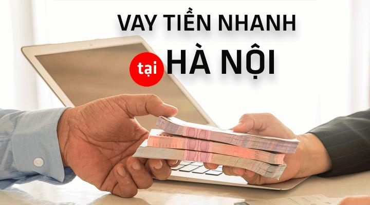 Vay tiền tại Hà Nội - Thủ tục online - Giải ngân trong ngày