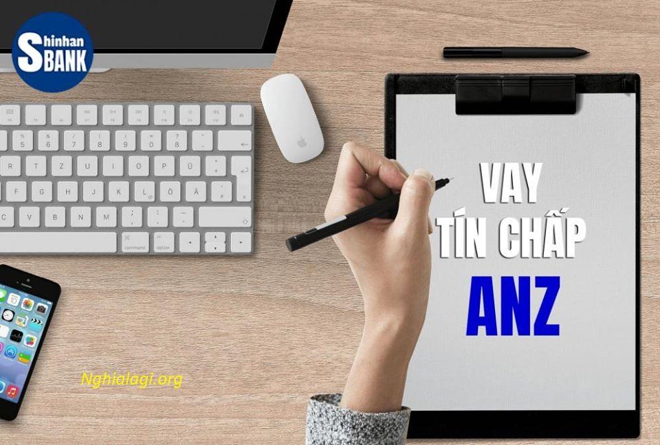 Thủ tục vay tiêu dùng tín chấp ngân hàng ANZ