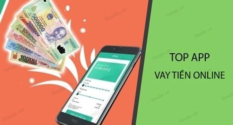 App Vay tiền online Mới nhất, Nhanh nhất, Lãi thấp