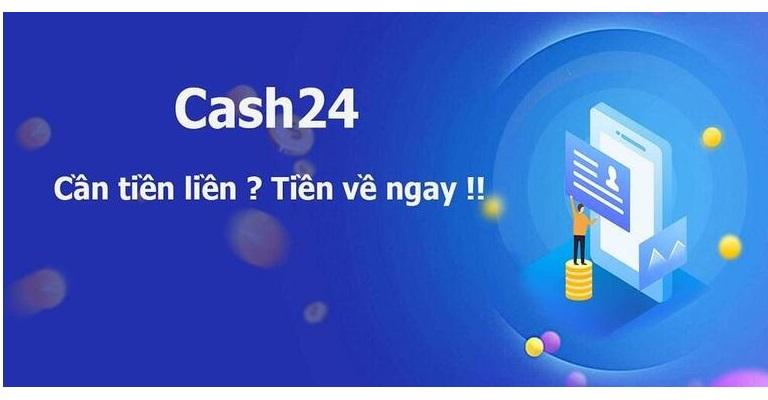 Cash24 - Vay Tiền Online 15 Triệu Chỉ Cần Cmnd 0% Lãi Suất
