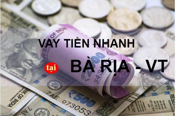 Vay tiền tại Bà Rịa - Vũng Tàu - Dịch vụ cho vay tiền nhanh