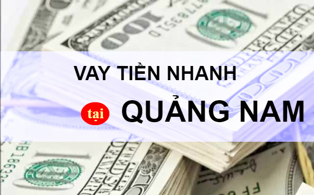 Vay tiền CMND Tam Kỳ Quảng Nam