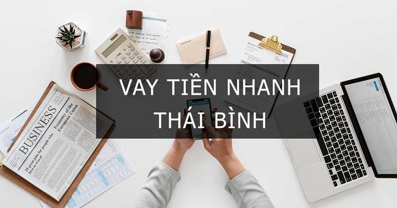 Vay tiền mặt online nhanh nhất tại Thái Bình