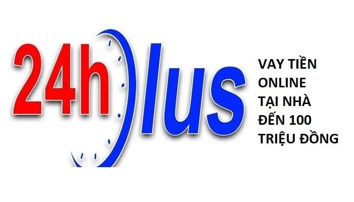 Hướng dẫn vay tiền online 24hplus tại nhà đến 100 triệu