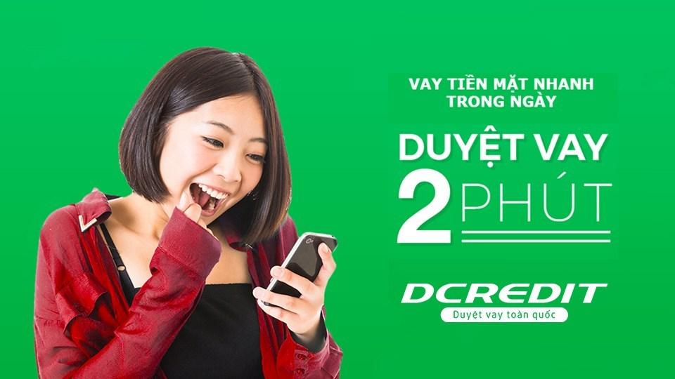 Dcredit.vn – Duyệt vay tiền online toàn quốc không sợ lật lọng lừa đảo