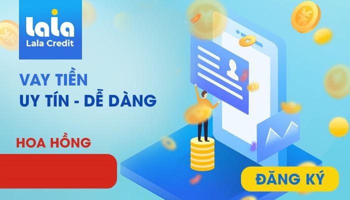 Lala Credit - Vay tiền trực tuyến bằng điện thoại