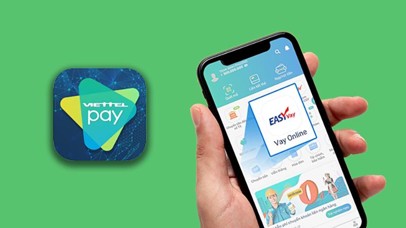 Cách vay tiền online trên ViettelPay nhanh, uy tín không lừa đảo