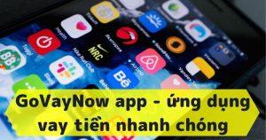 GoVayNow app - ứng dụng vay tiền nhanh chóng 24/24