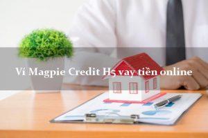 H5 Magpie Credit ví vay tiền online không cần CMND