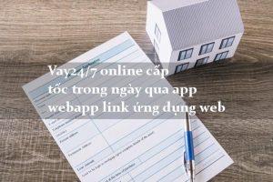 App vay247 vay tiền online nhanh trong ngày uy tín lãi suất thấp