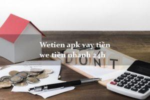 Wetien vay tiền siêu nhanh - Wetien.vn tài chính an toàn nhất