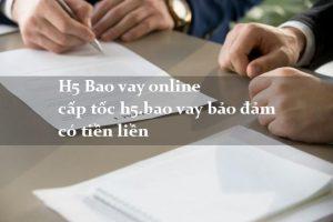 H5 bao vay - Cách đăng ký vay tiền tại bảo vay